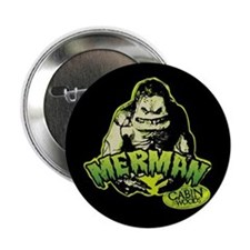 "Cabin in the Woods Merman 2.25"" Button"