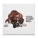 Cool Story Boxer Tile Coaster
