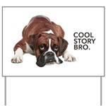 Cool Story Boxer Yard Sign