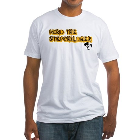 Mind The Stepchildren Fitted T-Shirt