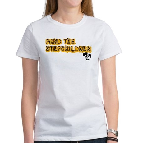 Mind The Stepchildren Women's T-Shirt