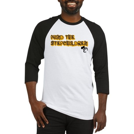 Mind The Stepchildren Baseball Jersey