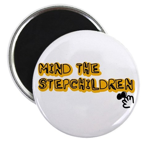 Mind The Stepchildren Magnet