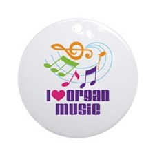 I Love Organ Music Ornament (Round)