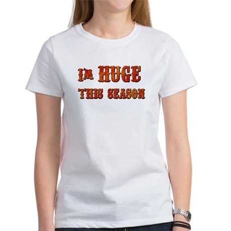 I'm Huge Women's T-Shirt