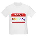 The Baby Kids T-Shirt