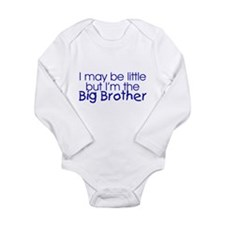 I may be little... (Big Brother) Infant Creeper Bo