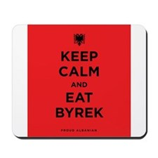 Keep Calm and eat byrek Mousepad