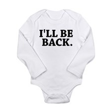 I'LL BE BACK Infant Creeper Body Suit
