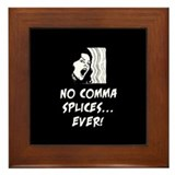No comma splices Framed Tile