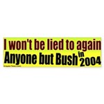 Won't be Lied to by Bush Bumper Sticker