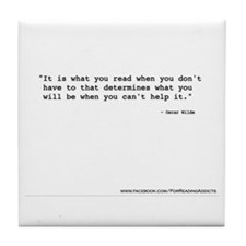 """It's what you read"" Wilde Tile Coaster"