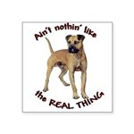 realthingp.png Square Sticker 3