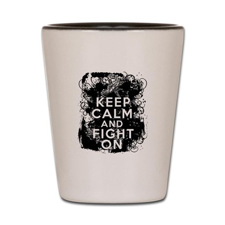 Carcinoid Cancer Keep Calm Fight On Shot Glass