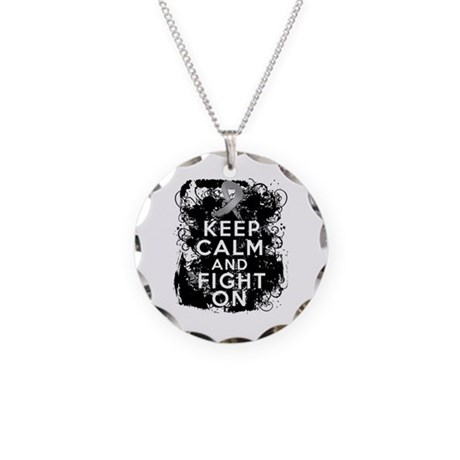 Brain Tumor Keep Calm Fight On Necklace Circle Cha