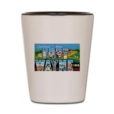 Fort Wayne Indiana Greetings Shot Glass