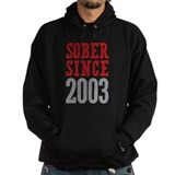 Sober Since 2003 Hoodie