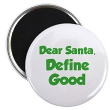 Dear Santa, Define Good. Magnet