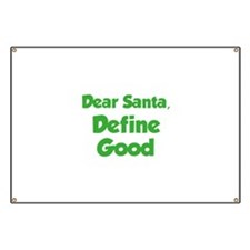 Dear Santa, Define Good. Banner