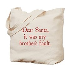 Dear Santa, It was my brother's fault. Tote Bag