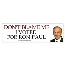 Don't Blame Me - I Voted For Ron Paul (Sticker) Bu