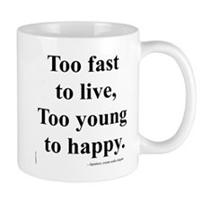 Japanese ad slogan: Too Fast Mug