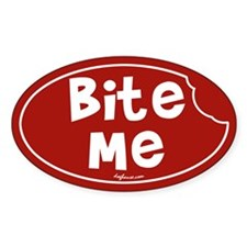 Bite Me Oval Bumper Stickers