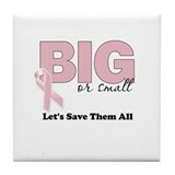 Big or Small Lets Save Them All Tile Coaster