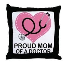 Proud Mom Of A Doctor Throw Pillow