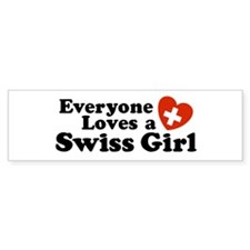 Everyone Loves a Swiss Girl Bumper Bumper Sticker