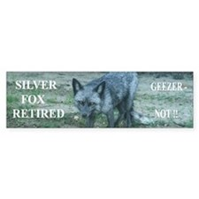 Silver Fox retired, not Geezer. Bumper Sticker