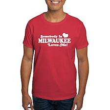 Somebody In Milwaukee Loves Me T-Shirt