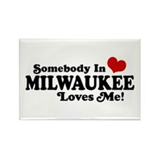 Somebody In Milwaukee Loves Me Rectangle Magnet