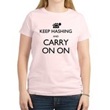 Keep Hashing And Carry On On T-Shirt