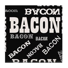 Bacon Bacon Bacon Tile Coaster