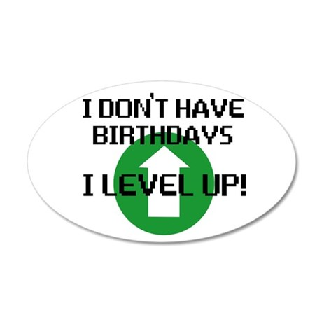 I dont have birthdays 20x12 Oval Wall Decal