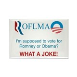 ROFLMAO - Vote Romney or Obama? Rectangle Magnet
