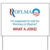 ROFLMAO - Vote Romney or Obama? Yard Sign