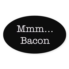 Mmm ... Bacon Bumper Stickers