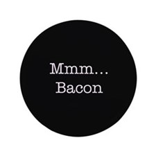 "Mmm ... Bacon 3.5"" Button (100 pack)"