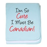 So Cute Must Be Canadian baby blanket