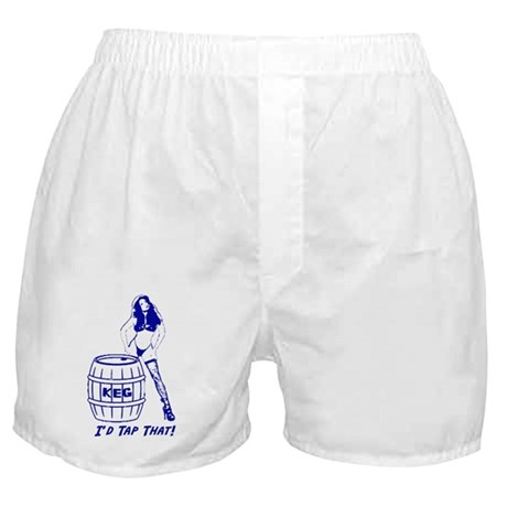 I'd Tap That! Boxer Shorts