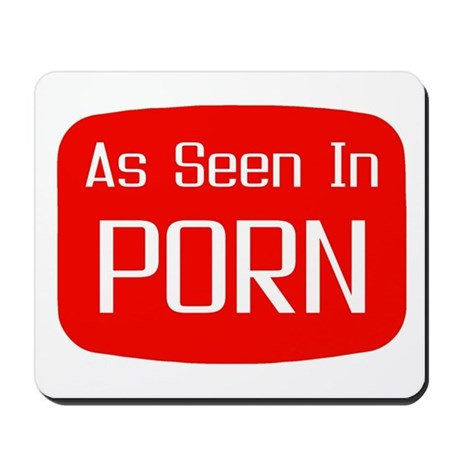 As Seen In PORN! Mousepad