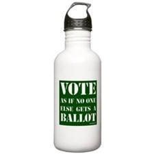 VOTE as if no one else gets a ballot - Water Bottle