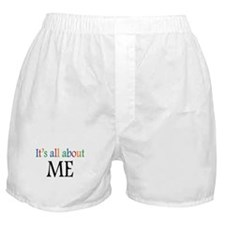 It's all about ME Boxer Shorts