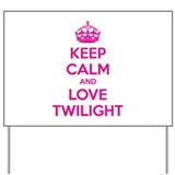 Keep calm and love twilight Yard Sign
