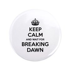 Keep calm and wait for breaking dawn 3.5