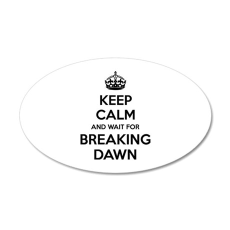 Keep calm and wait for breaking dawn 38.5 x 24.5 O