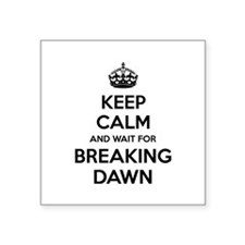 Keep calm and wait for breaking dawn Square Sticke