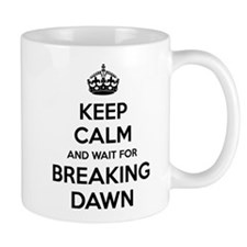 Keep calm and wait for breaking dawn Mug